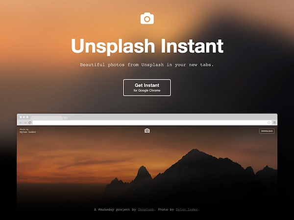"""<p><a href=""""https://instant.unsplash.com/"""">Unsplash Instant</a> puts downloadable Unsplash photos in your browser tabs. Instant was created during our <a href=""""https://makeday.unsplash.com/"""">#makeday</a> hack event we have each month.</p>"""