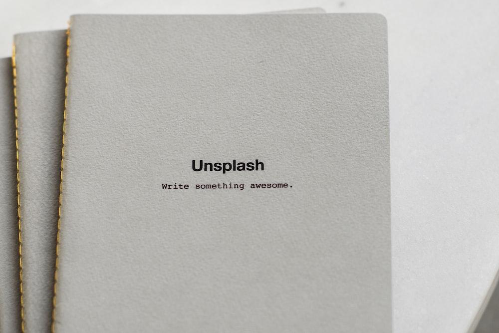 Unsplash Write Something Awesome. book