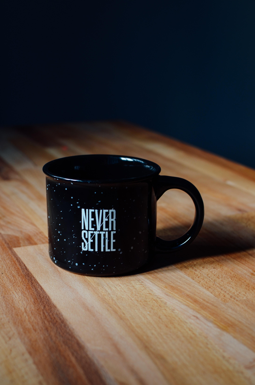 Best Coffee Mugs Never Settle Mug Photo By Ryan Riggins Ryan Riggins On