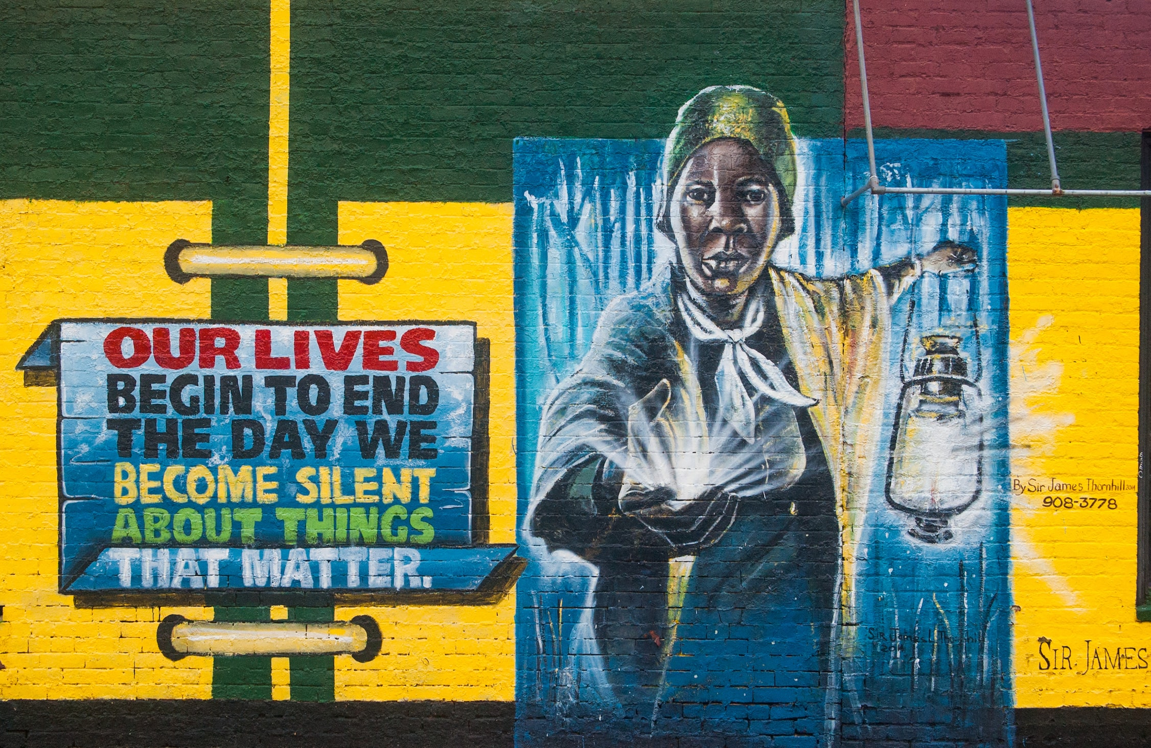 """Mural which reads """"Our lives begin to end the day we become silent about things that matter."""""""