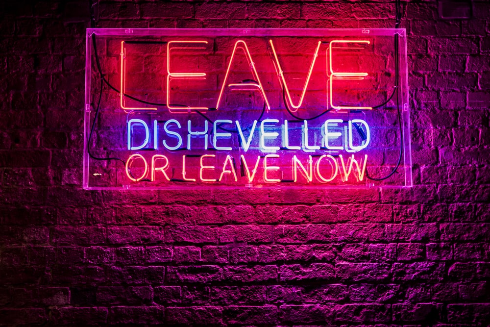 Leave Dishevelled neon signage