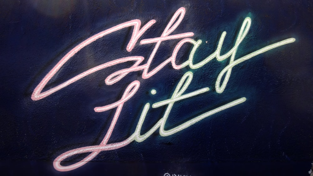 turned-on Stay Lit LED signage