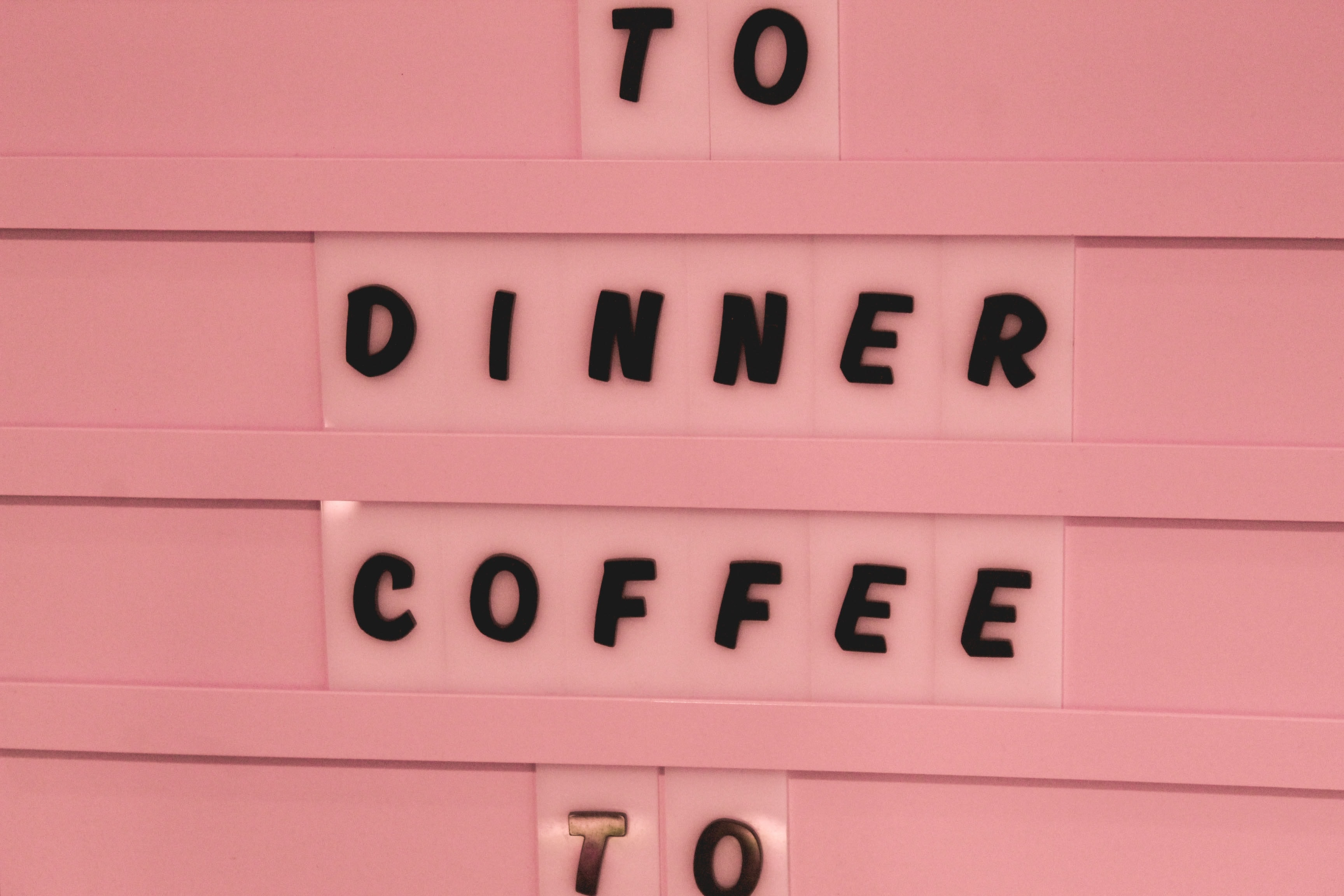 To Dinner Coffee To signage