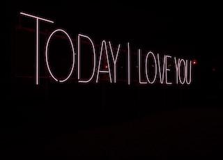 Today I Love You LED signage