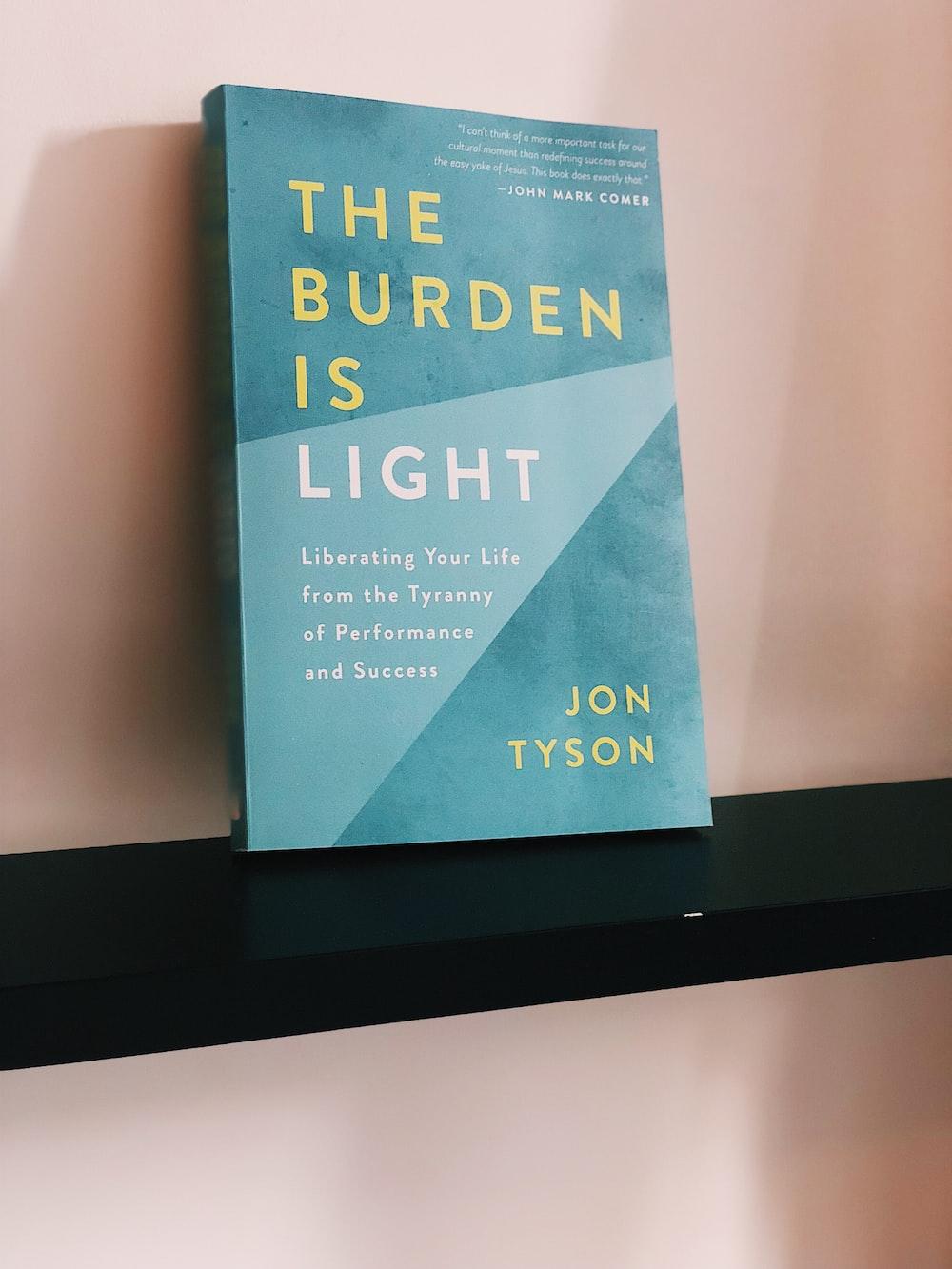 The Burden Is Light by Jon Tyson book on shelf