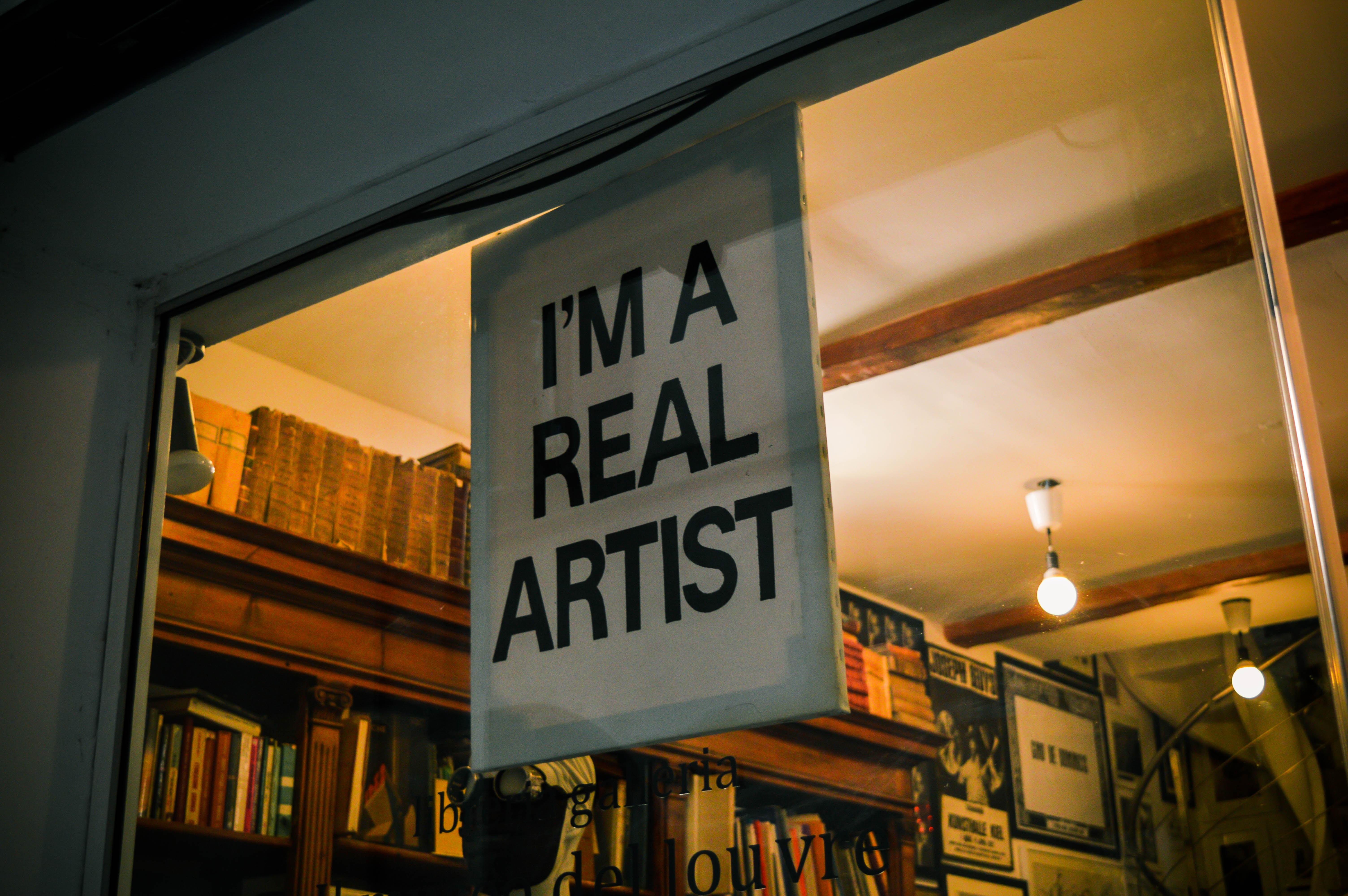 i'm a real artist signage