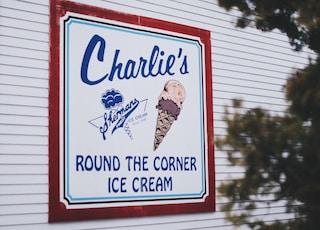 Charlie's round the corner ice cream signage