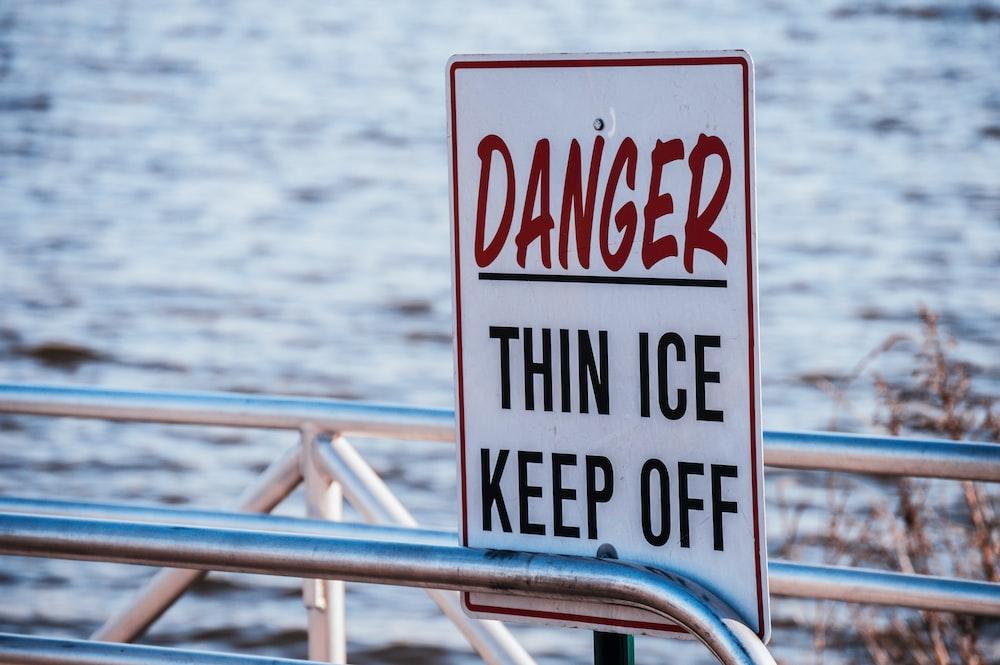 Danger thin ice keep off signage