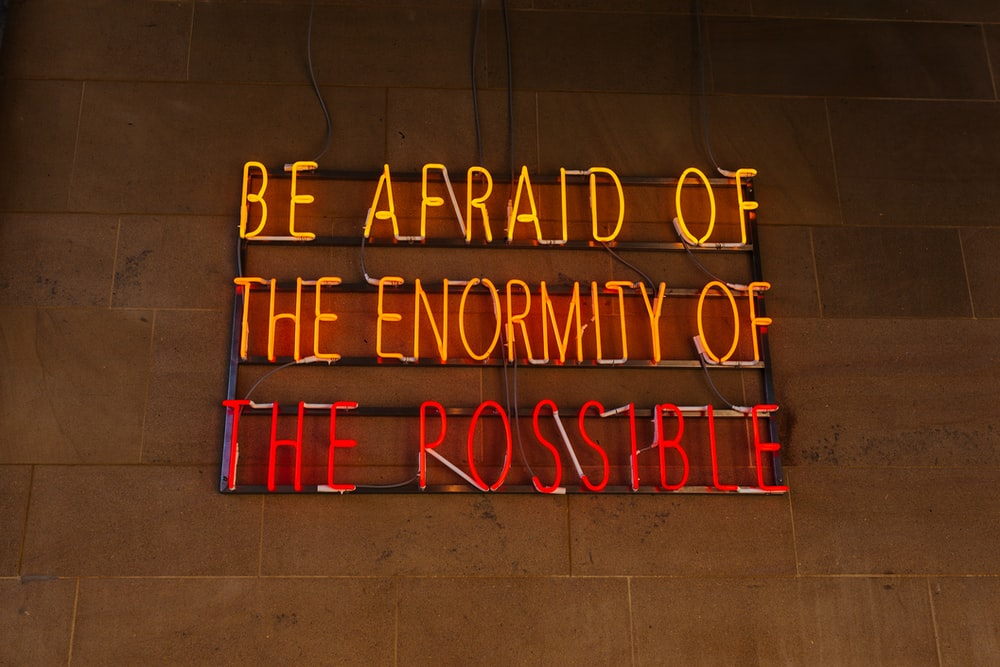 lighted Be afraid of the enformity of the rossible neon signage