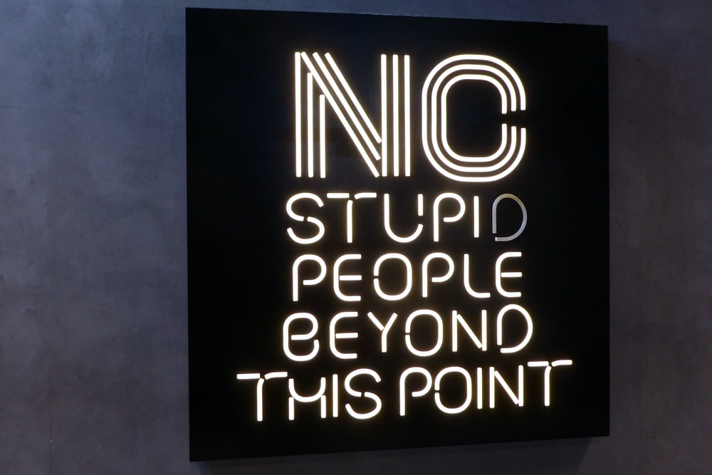 No stupid people beyond this point LED signage