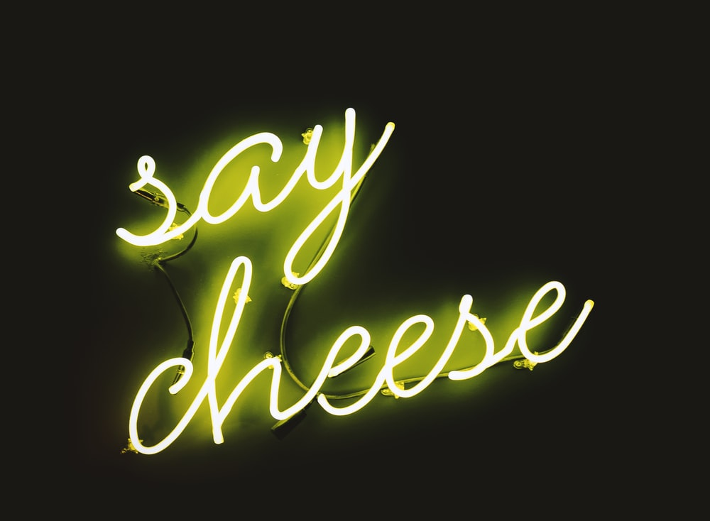 say cheese neon signage