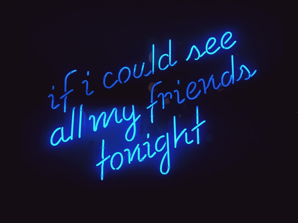 if i could see all my friends tonight lighted LED sign