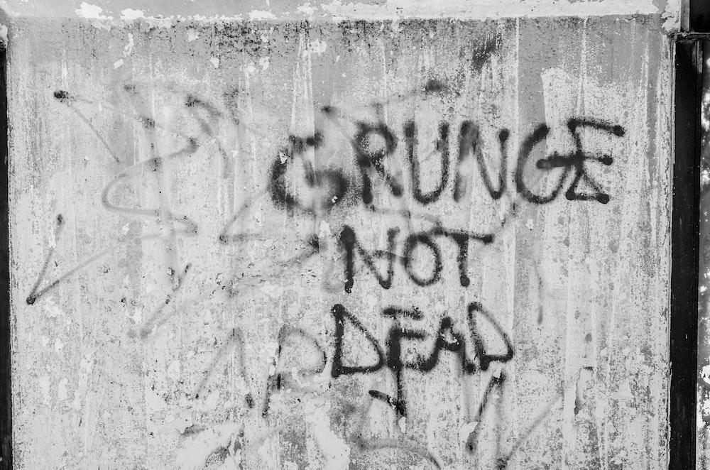 Grunge Not Dead signage wallpaper