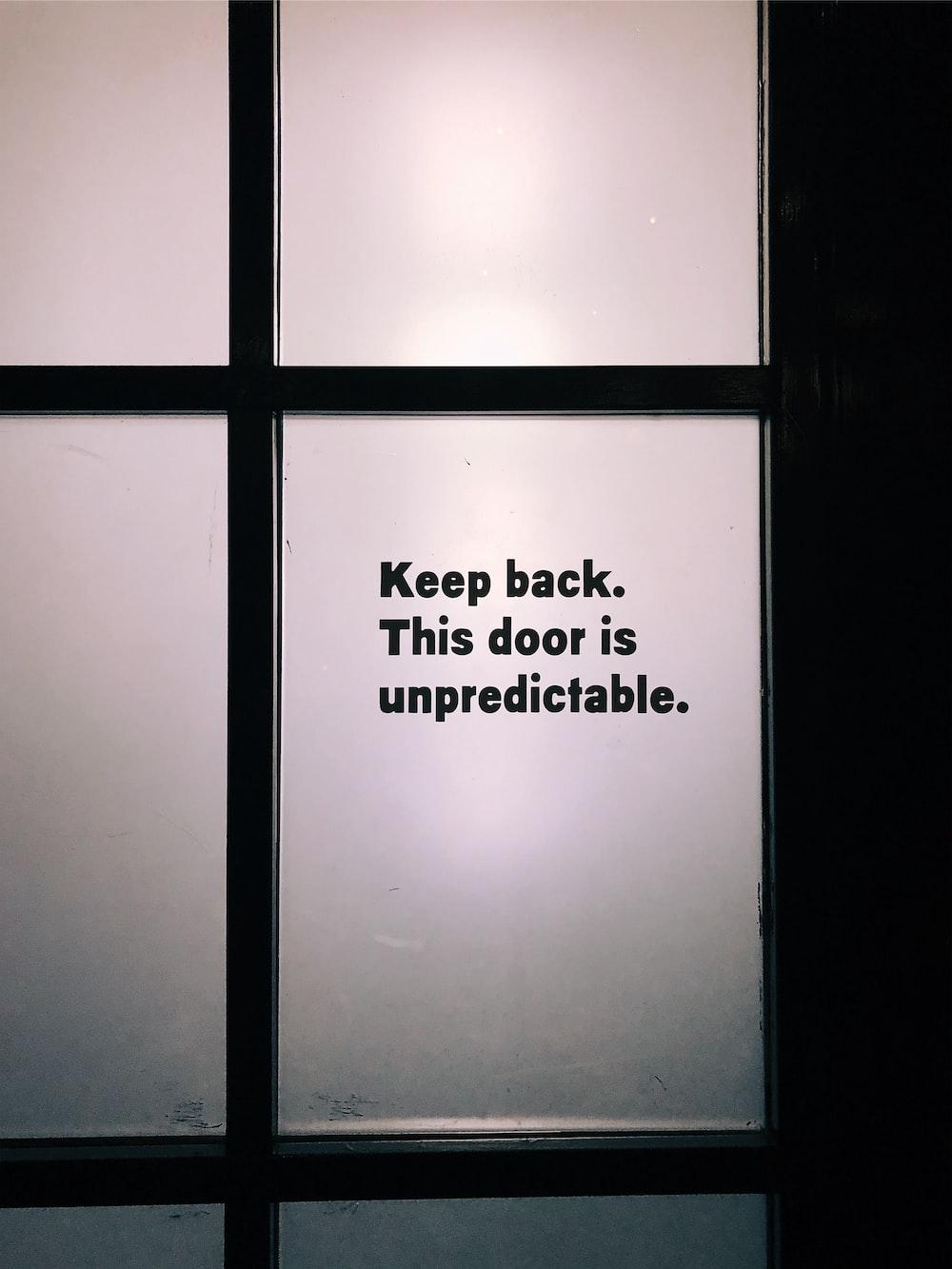 Keep back this door is unpredictable decals