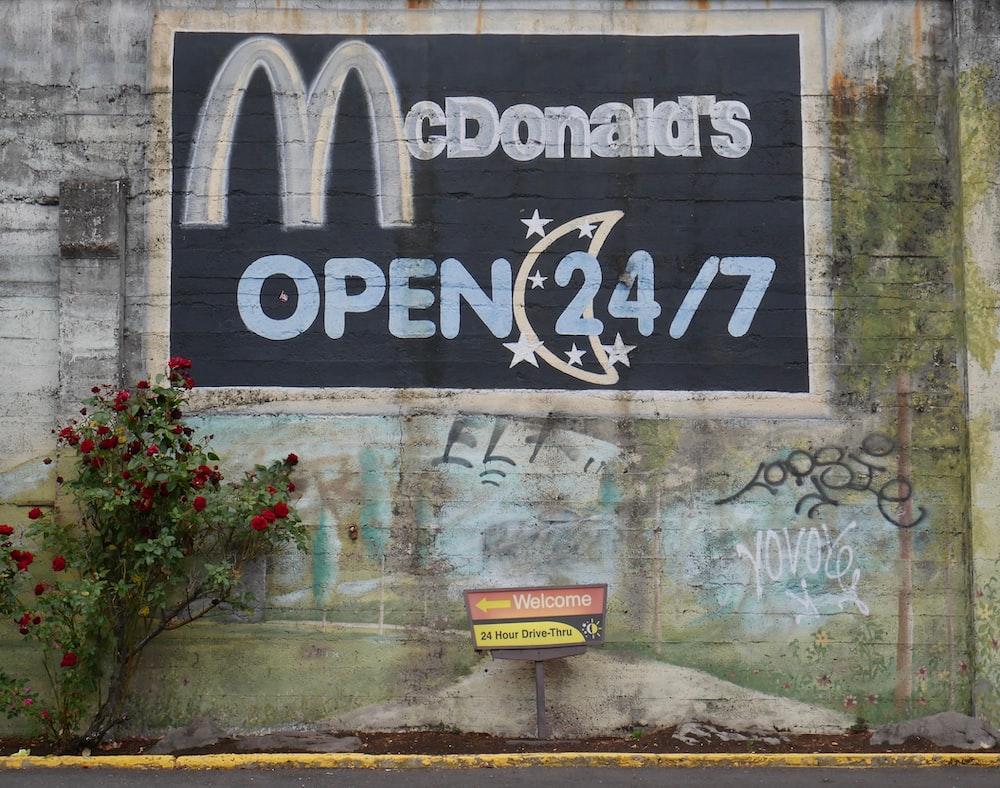 McDonald's Open 24/7 graffiti