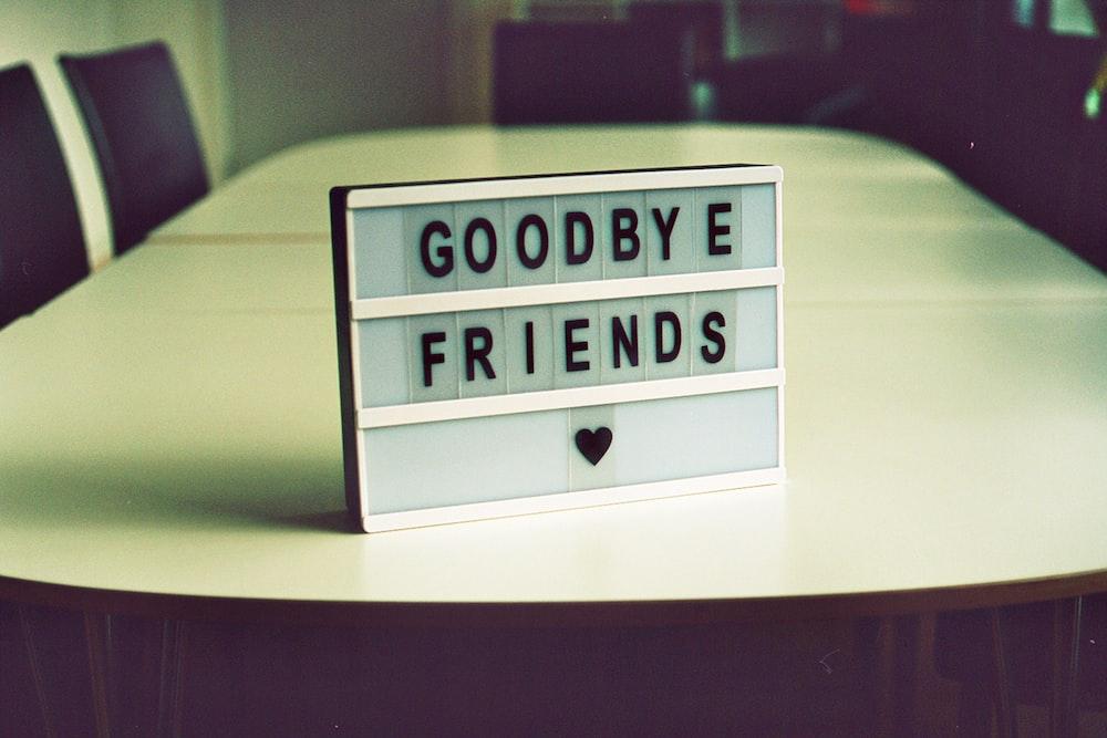gray goodbye friends board