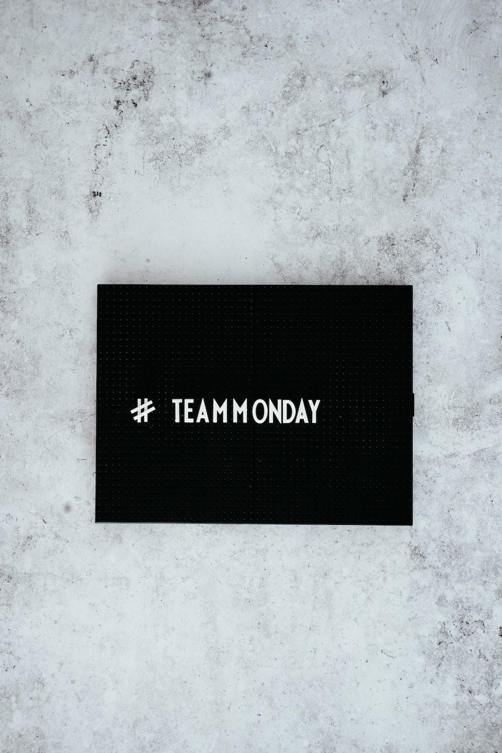 #team monday text overlay on black background