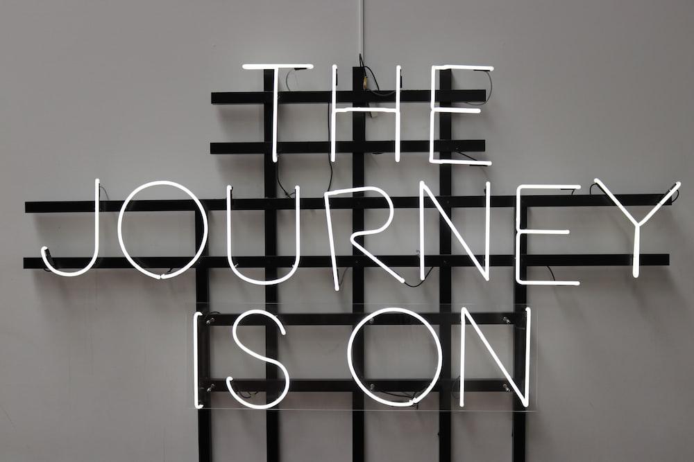The Journey is On LED signage