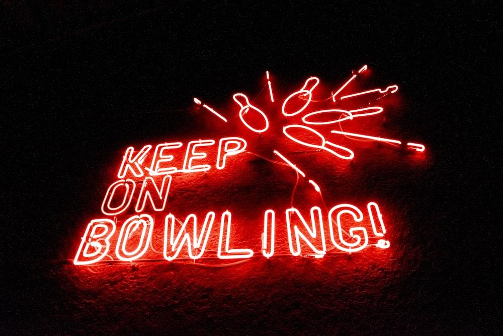 keep on bowling LED signage