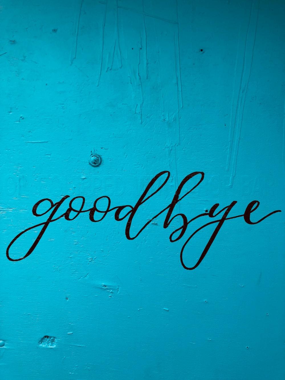 Goodbye print on the wall