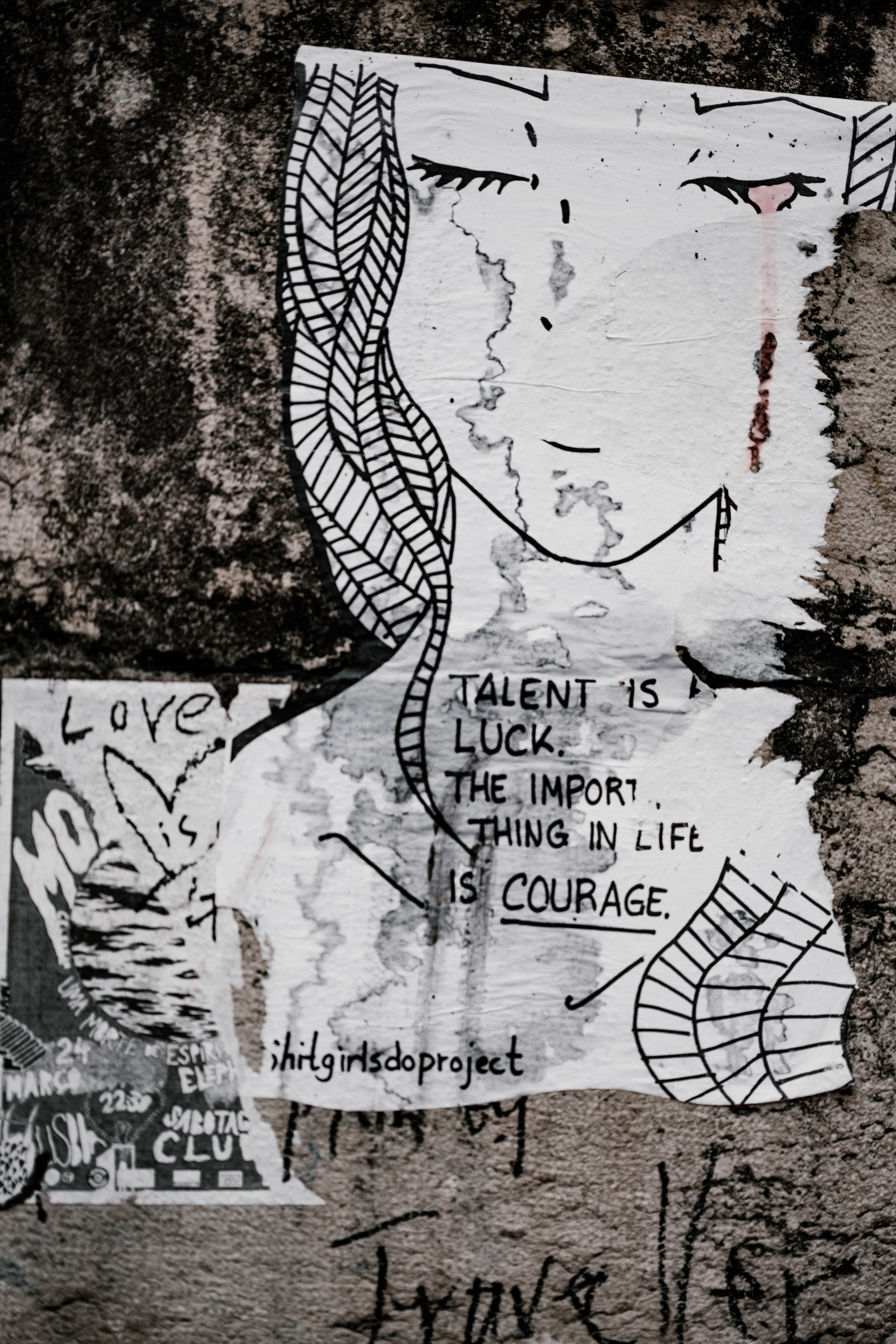 Talent is Luck The Important thing in life is Courage quote
