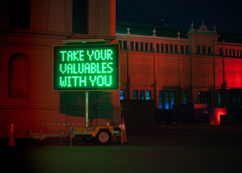 take your valuables with you LED sign