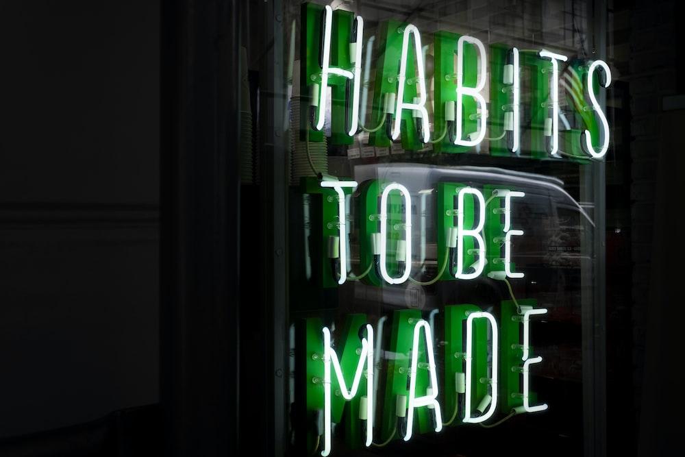 Habits to be made LED signage