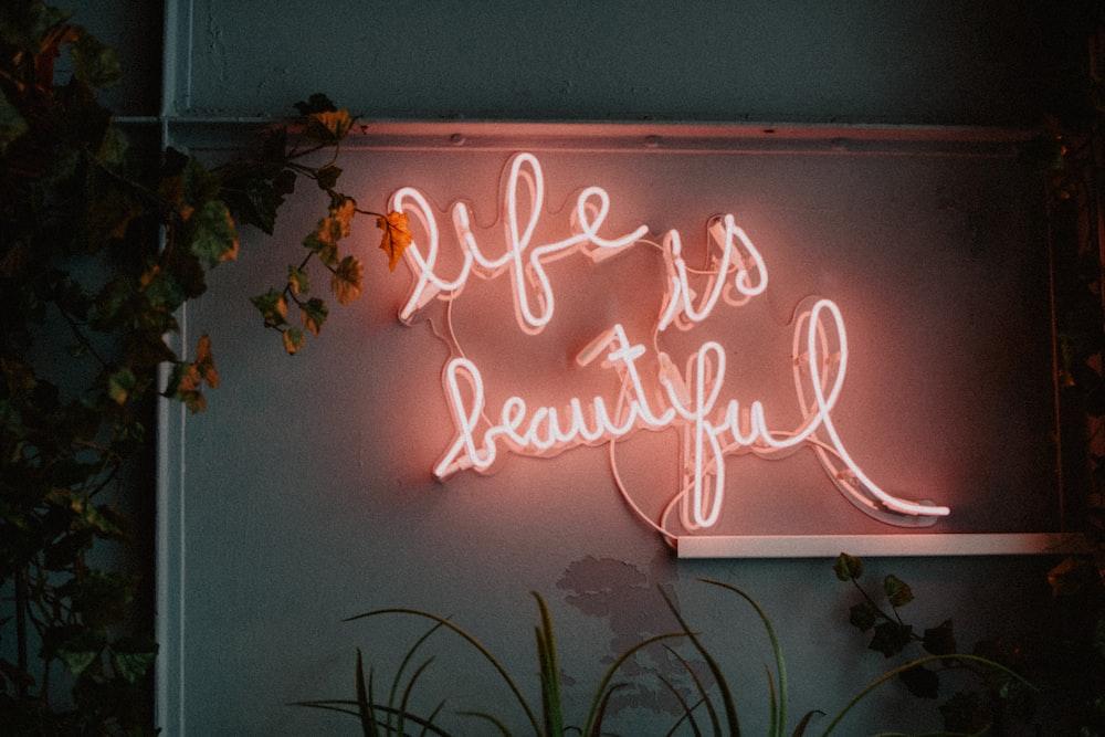 life is beautiful LED signage