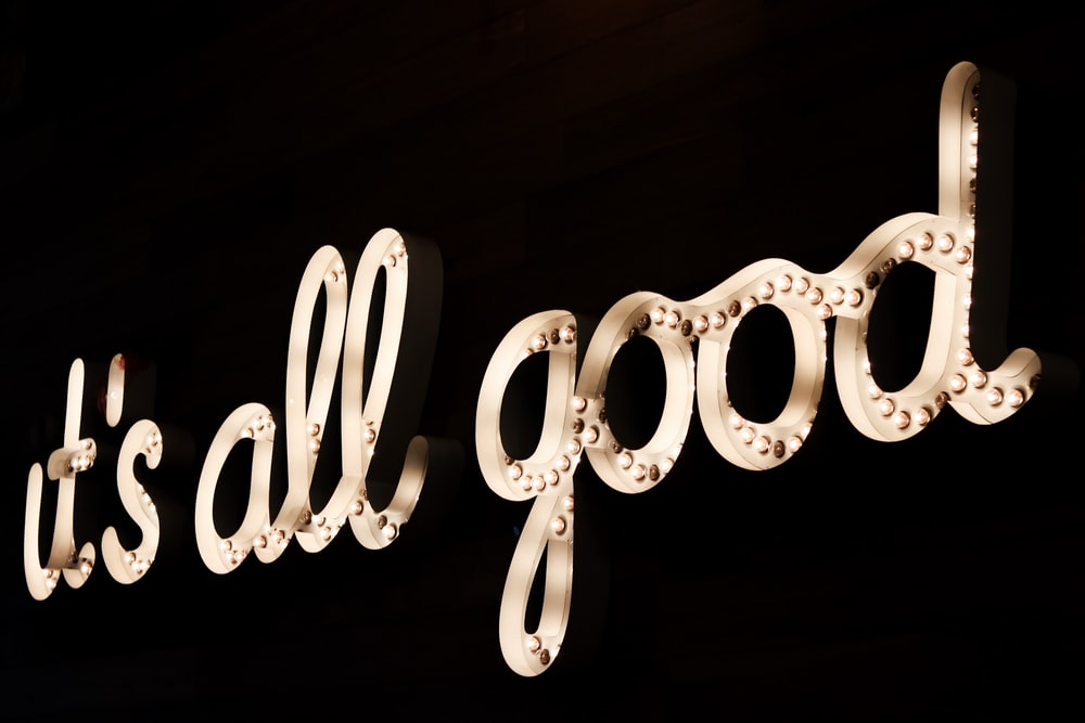 brown it's all good LED sign