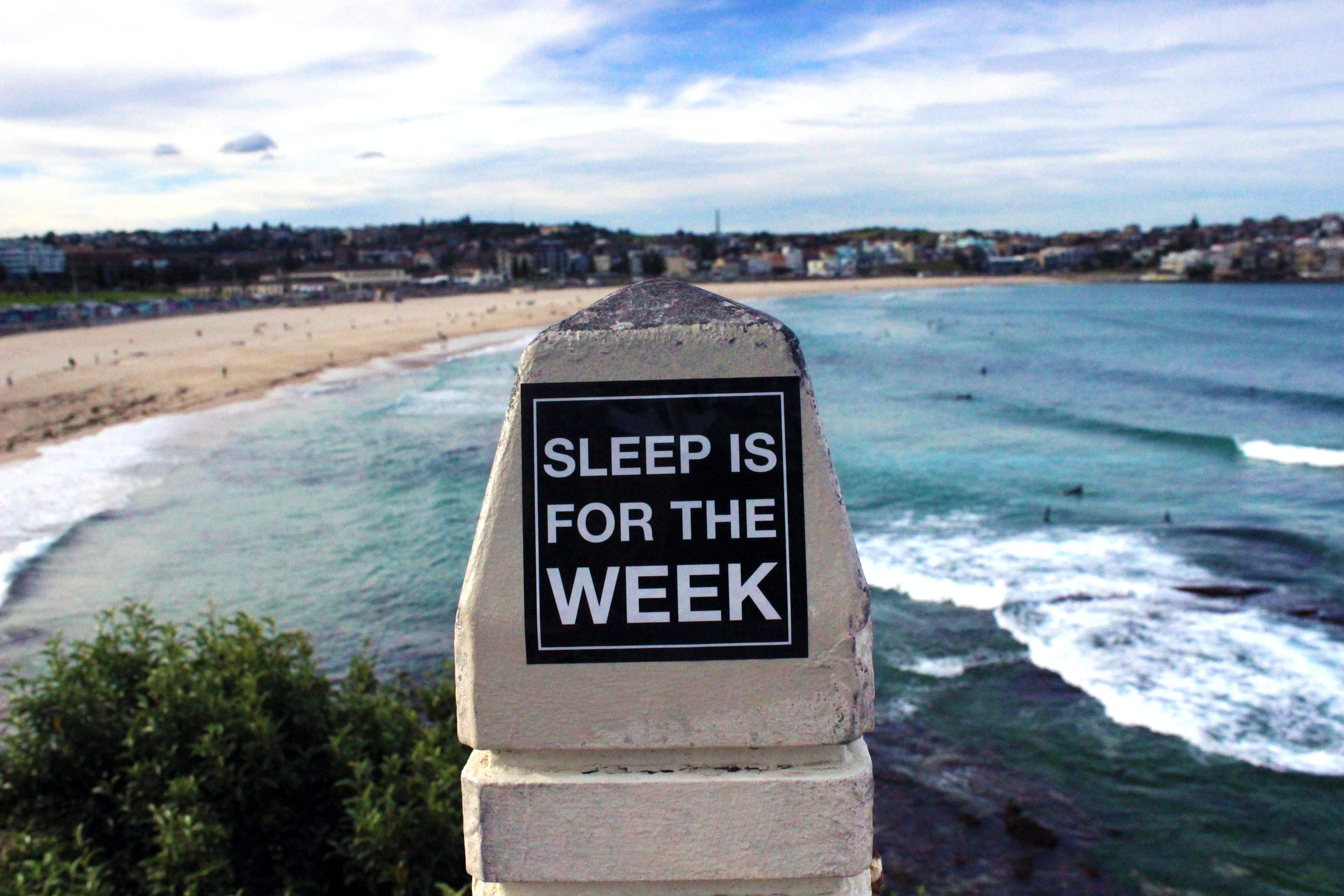sleep is for the week signage