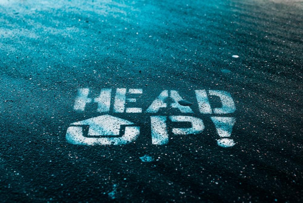 Head Up written text on wall