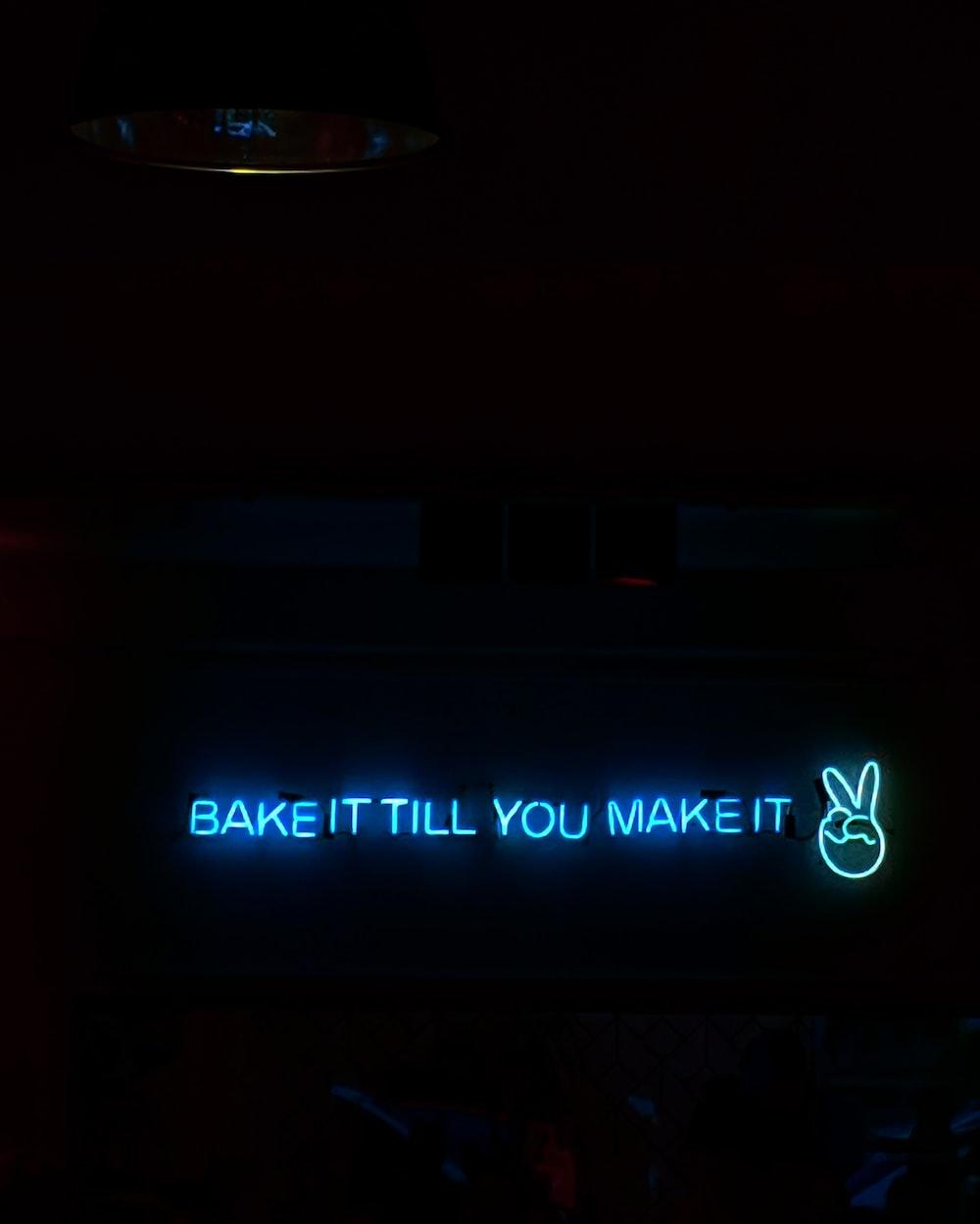Bakt it till you make it neon signage light