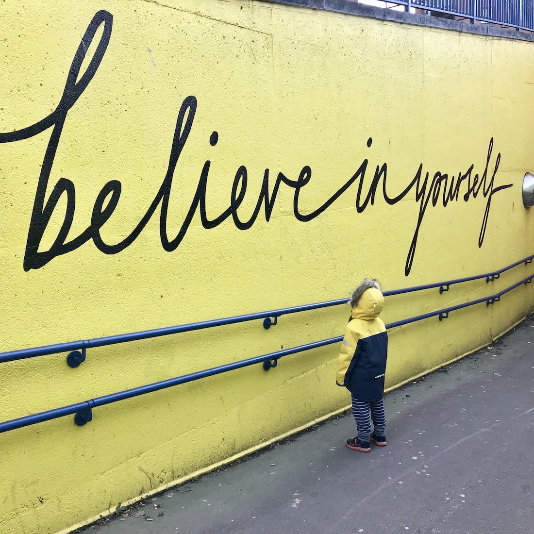 Believe in yourself written on wall