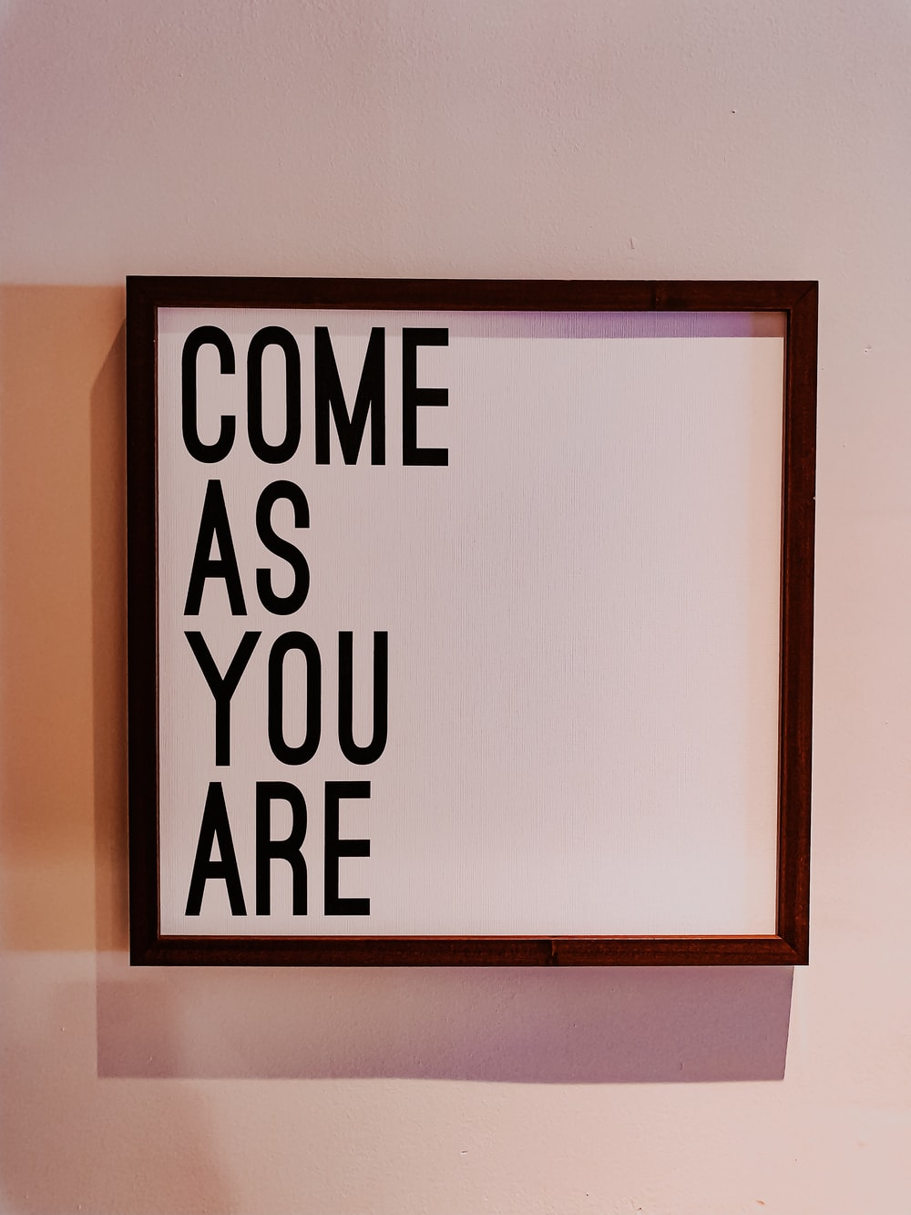 come as you are wall decor