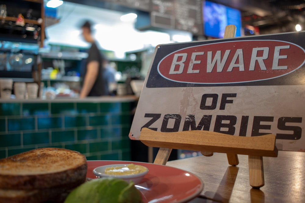 Beware of Zombies signage