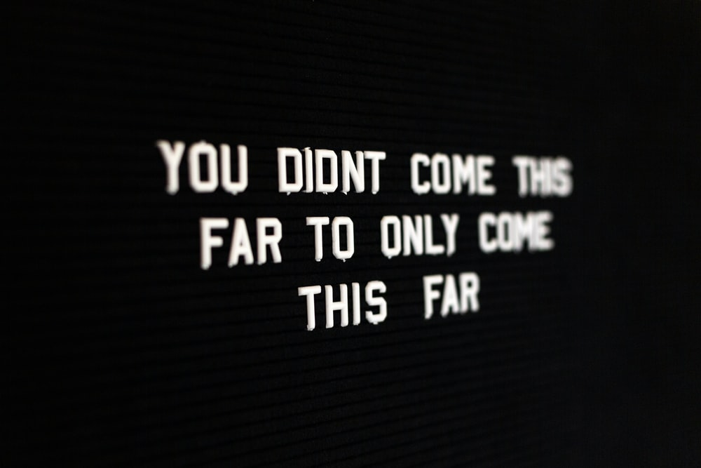you didnt come this far to only come this far lighted text