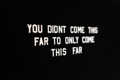 you didnt come this far to only come this far lighted text inspiration zoom background