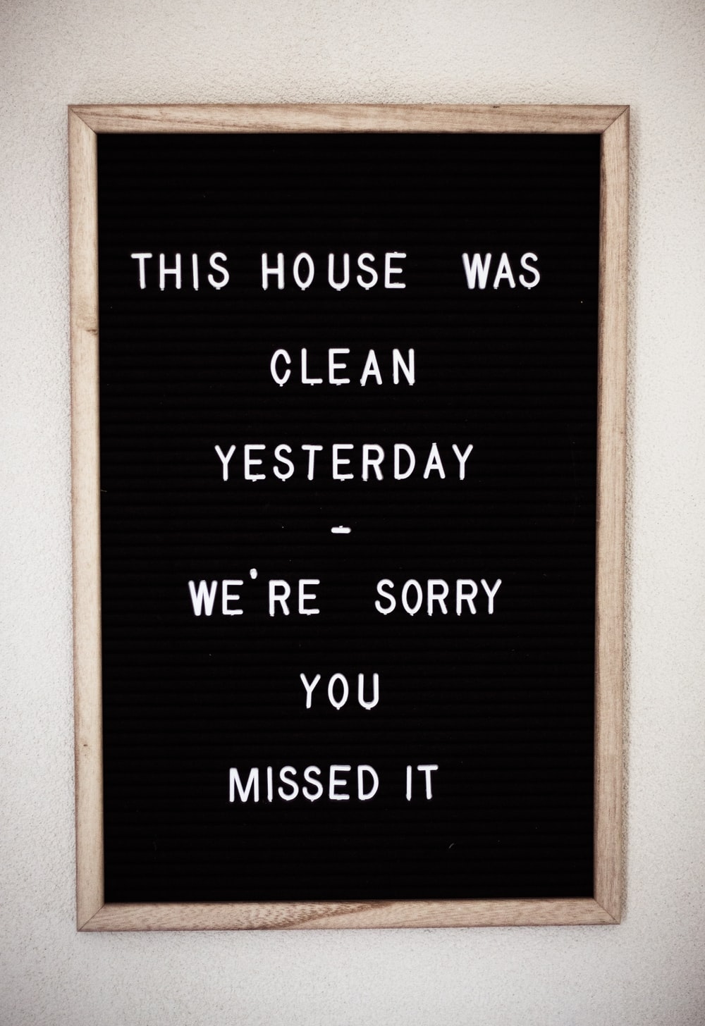 this house was clean yesterday we're sorry you missed it text