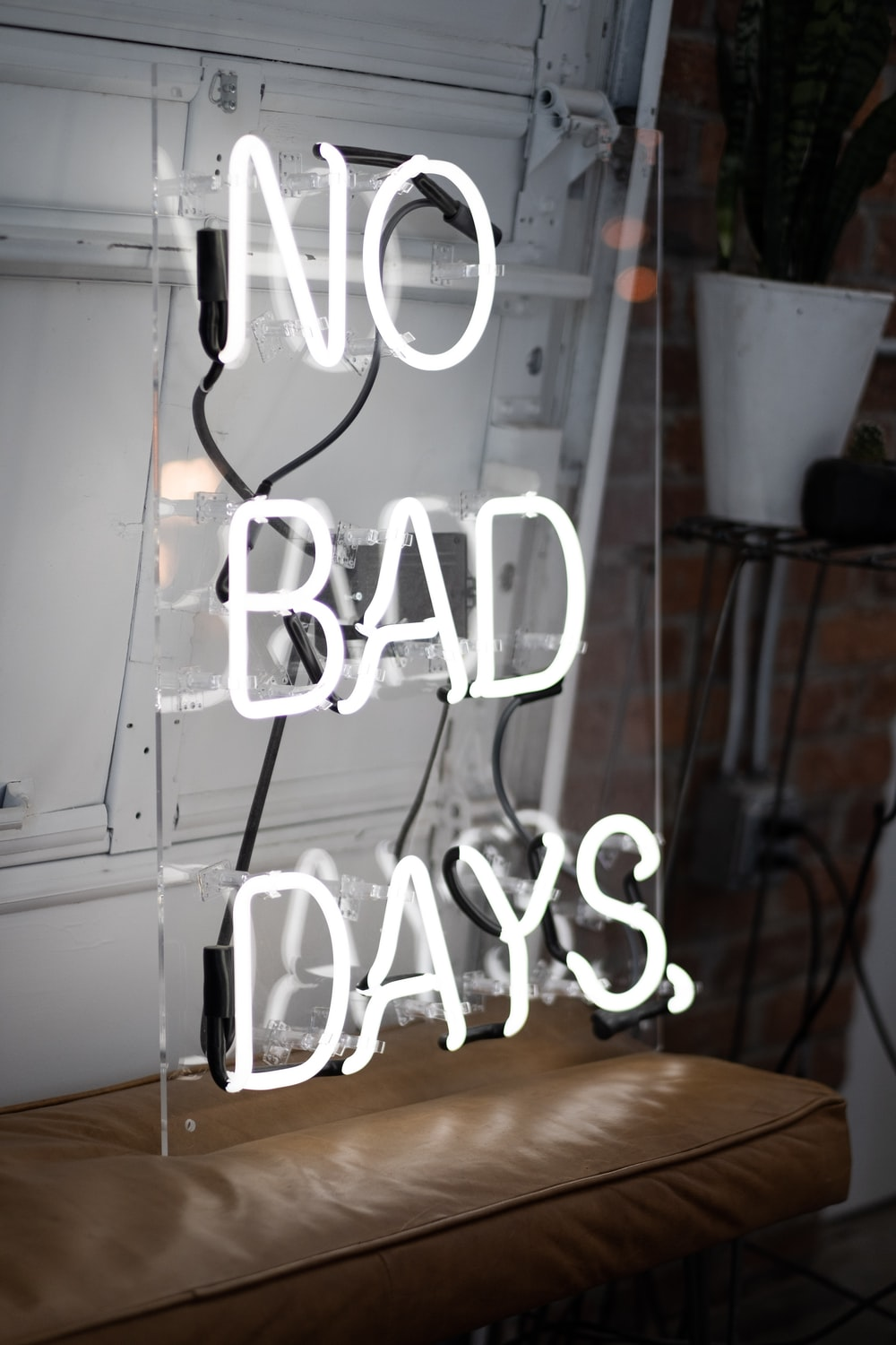 No bad days LED sign