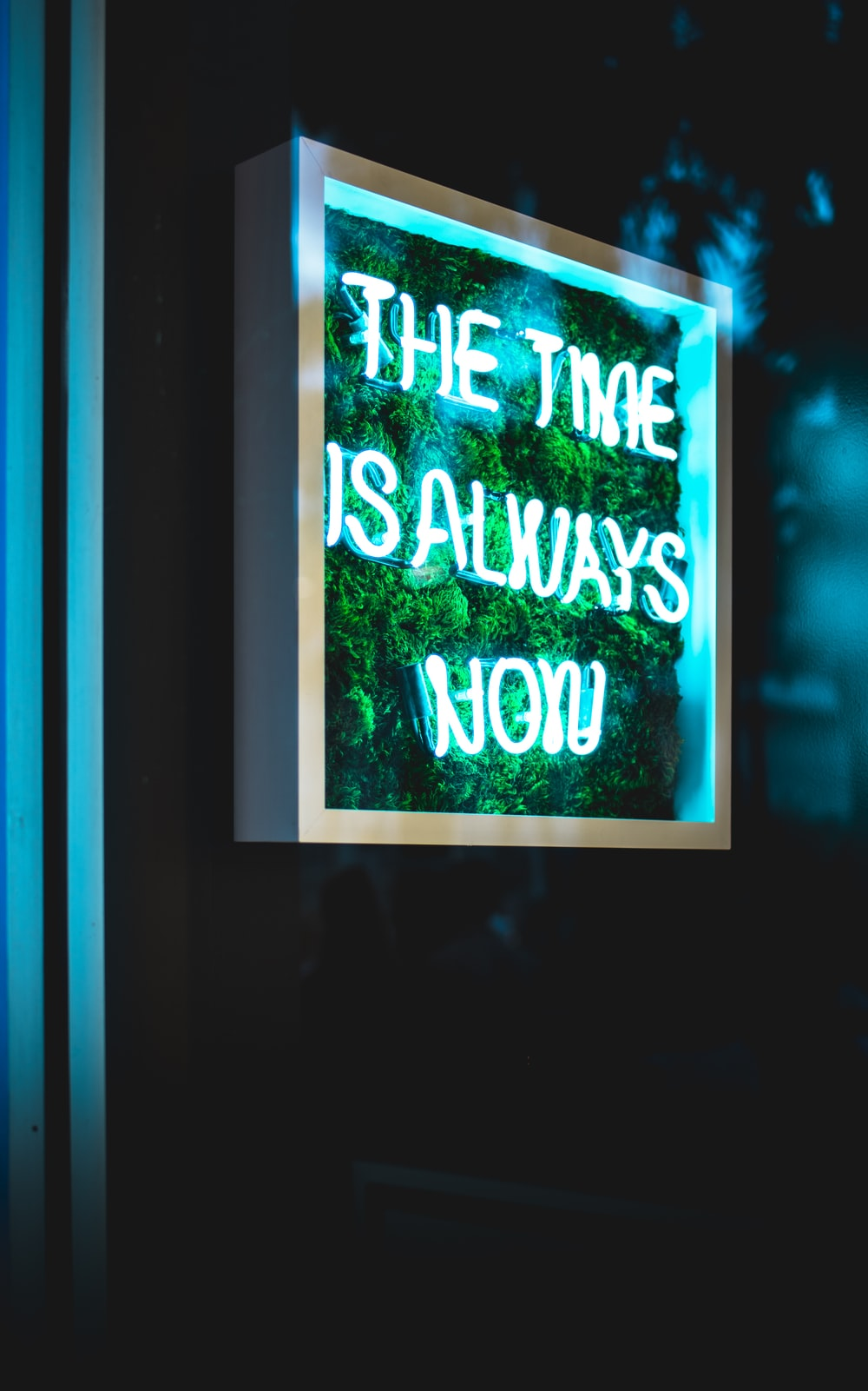 the time is always now neon light signage