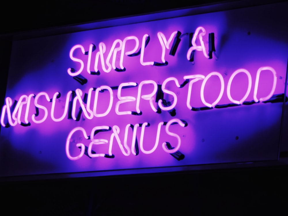 Simply a Misunderstood genius LED signage