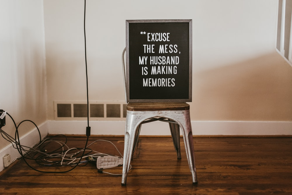 excuse the mess my husband is making memories signage