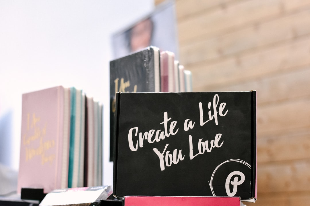 Create a Life You Love.