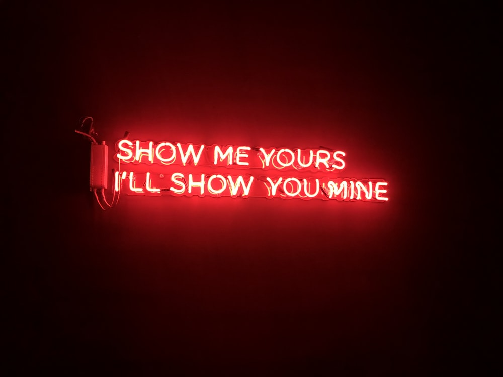 show me yours i'll show you mine neon sign