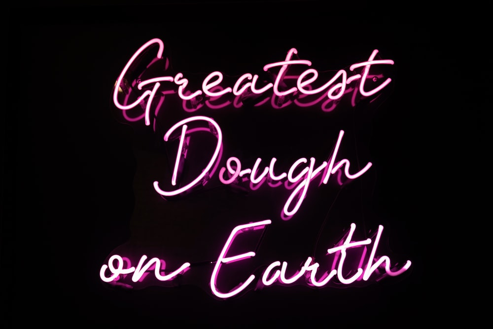 pink Greatest Dough on Earth neon sign