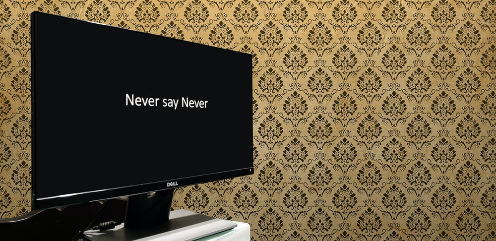 flat screen television displays Never say Never