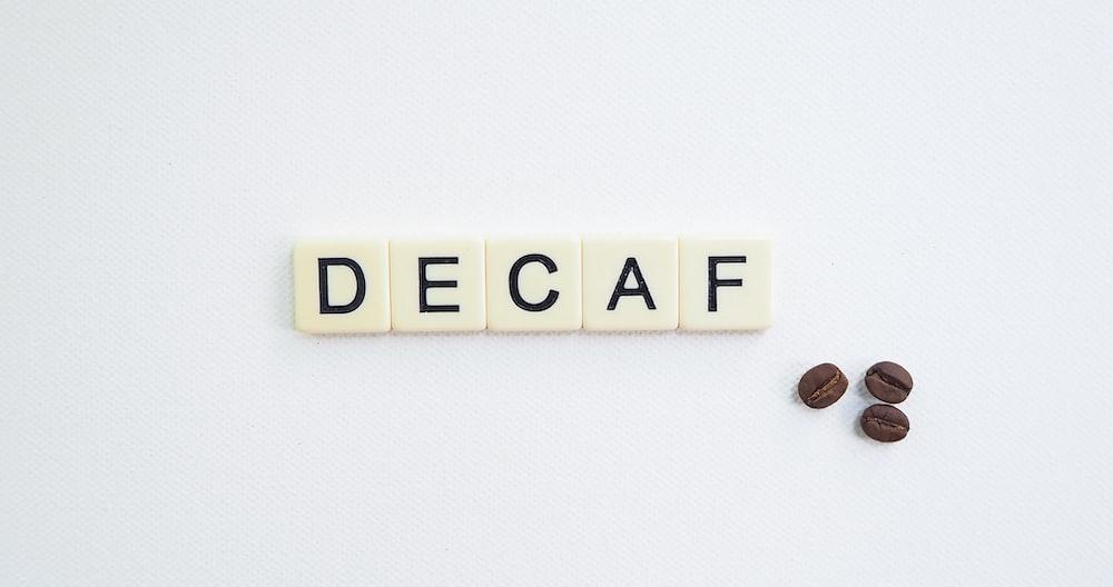 Decaf signage
