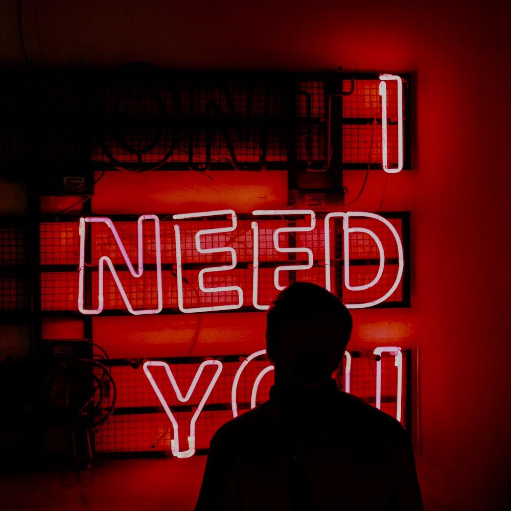 turned on I need you neon signage