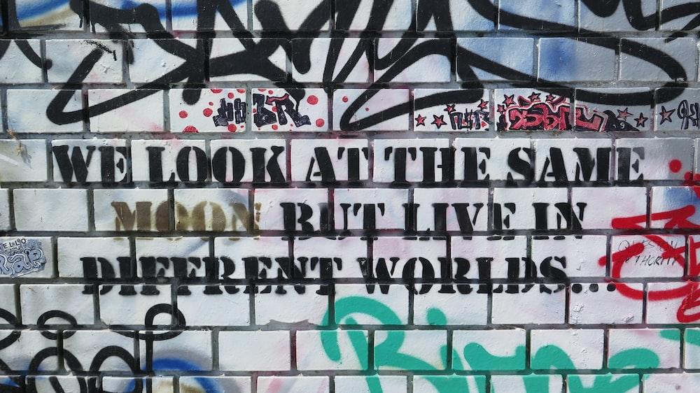 we look at the same grafiti