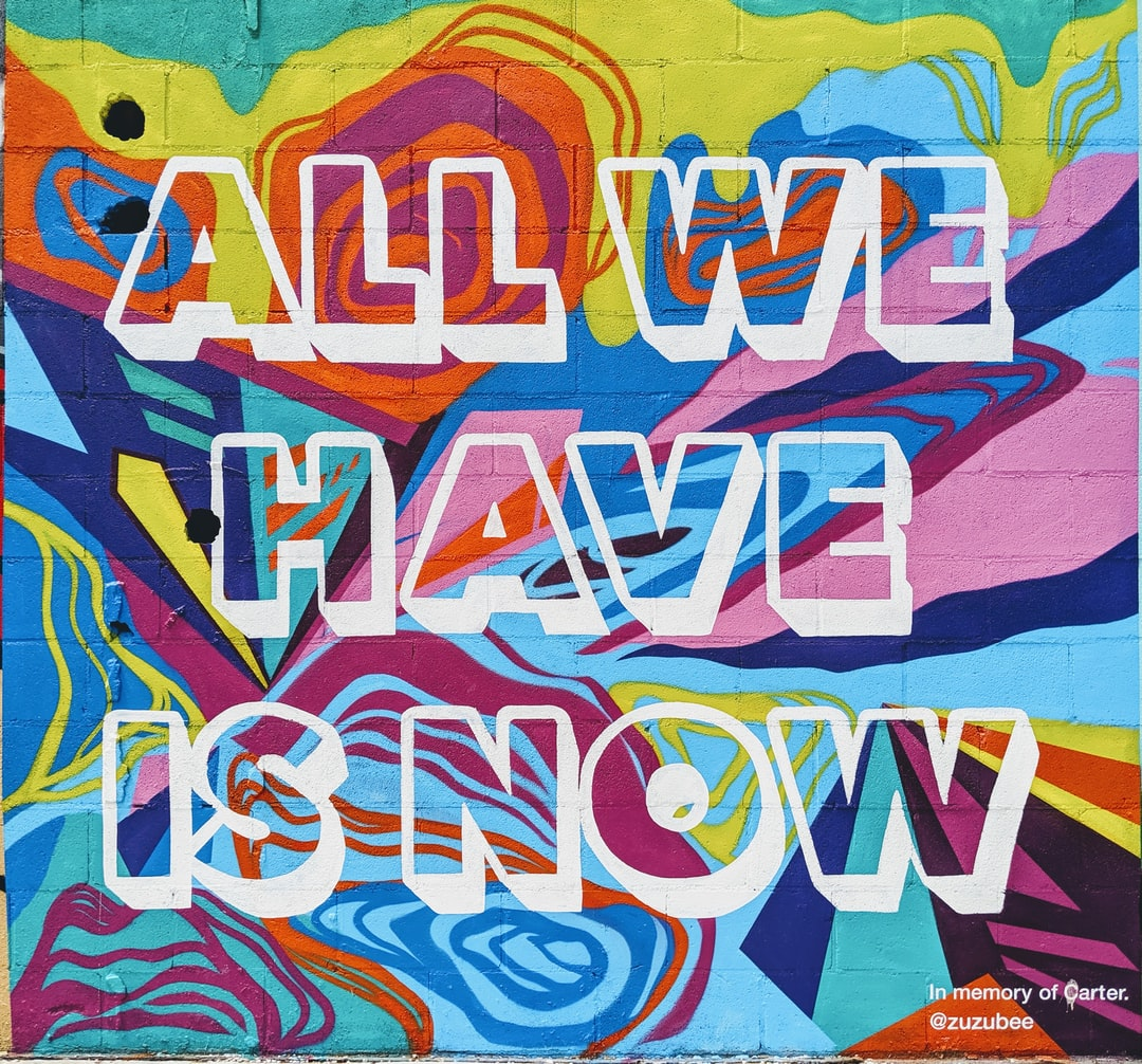 All we have is now street art